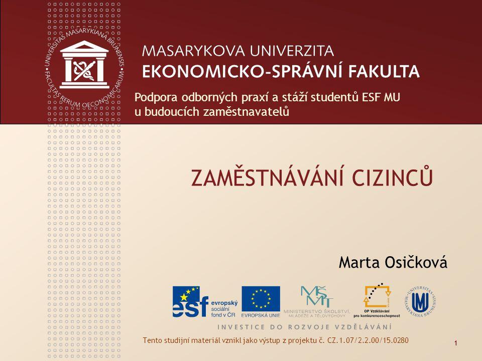 ZAMĚSTNÁVÁNÍ CIZINCŮ Marta Osičková