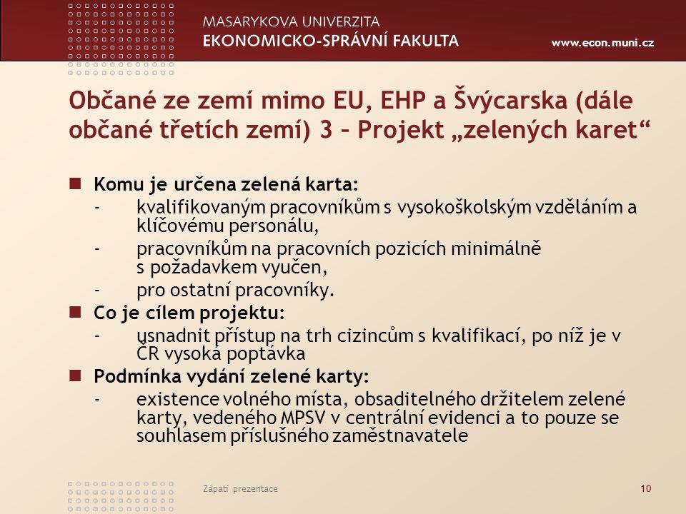 """Občané ze zemí mimo EU, EHP a Švýcarska (dále občané třetích zemí) 3 – Projekt """"zelených karet"""