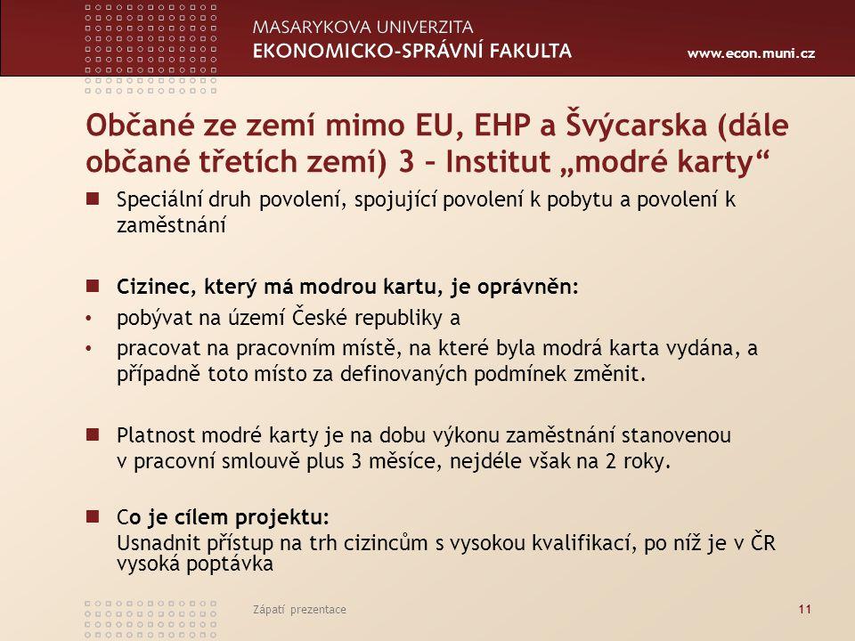 """Občané ze zemí mimo EU, EHP a Švýcarska (dále občané třetích zemí) 3 – Institut """"modré karty"""