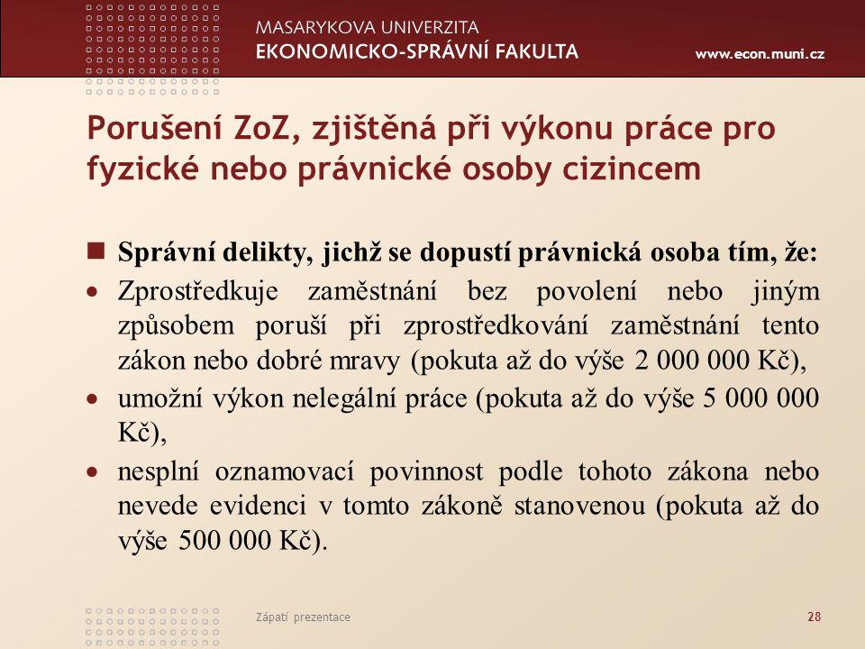 Porušení ZoZ, zjištěná při výkonu práce pro fyzické nebo právnické osoby cizincem