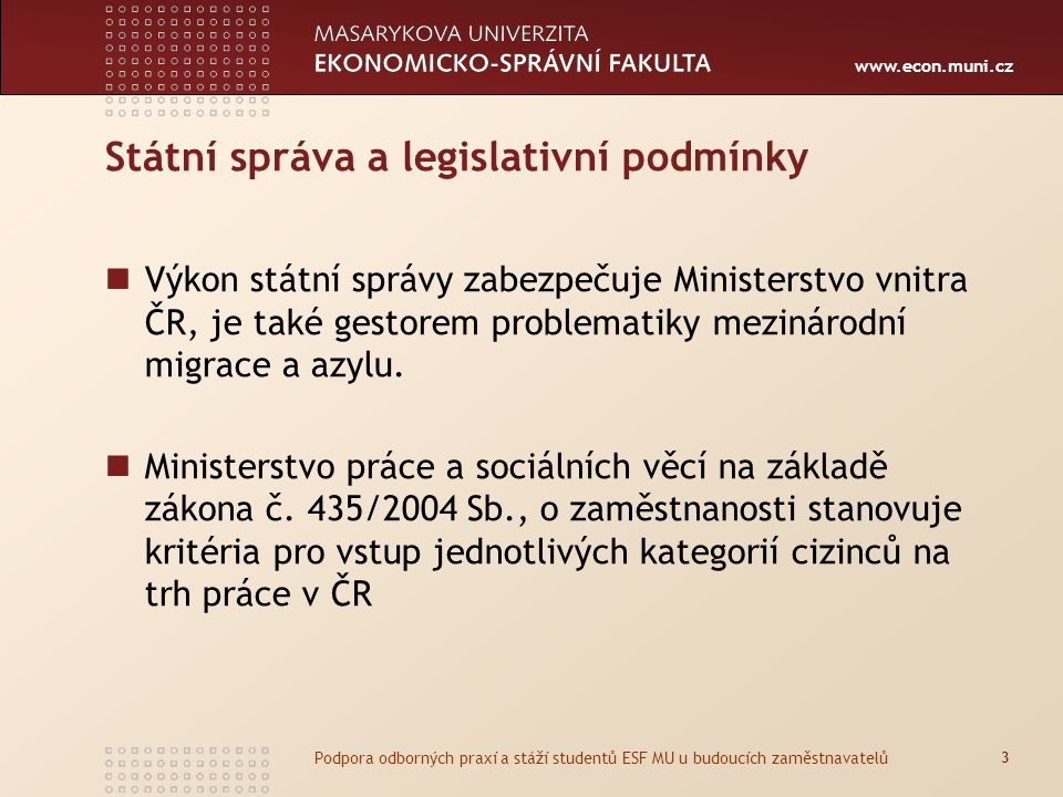 Státní správa a legislativní podmínky