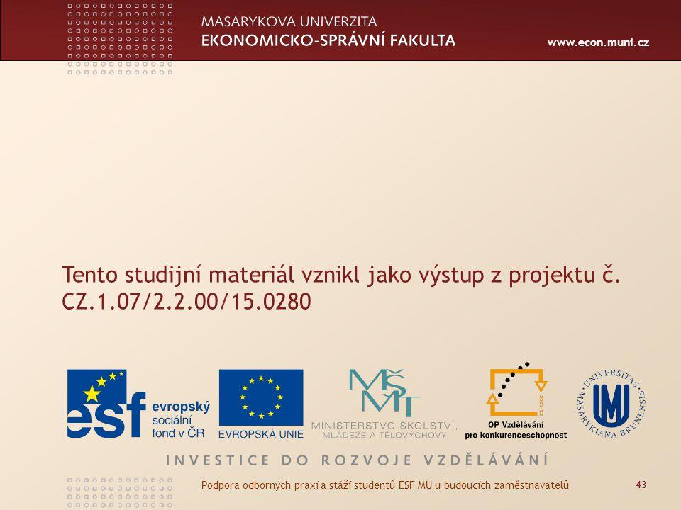 Tento studijní materiál vznikl jako výstup z projektu č. CZ.1.07/2.2.00/15.0280