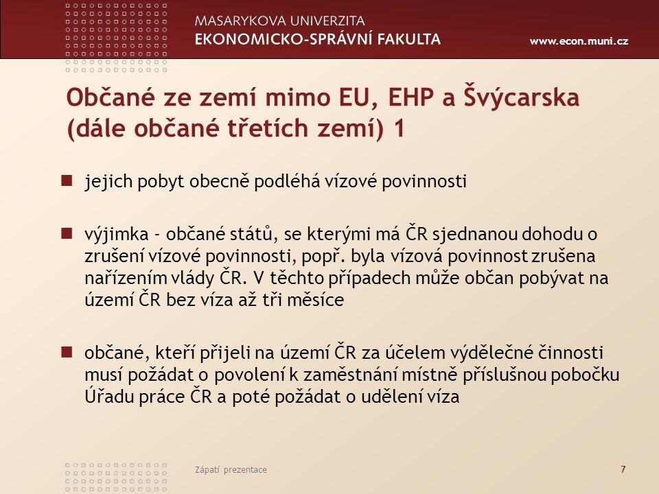 Občané ze zemí mimo EU, EHP a Švýcarska (dále občané třetích zemí) 1