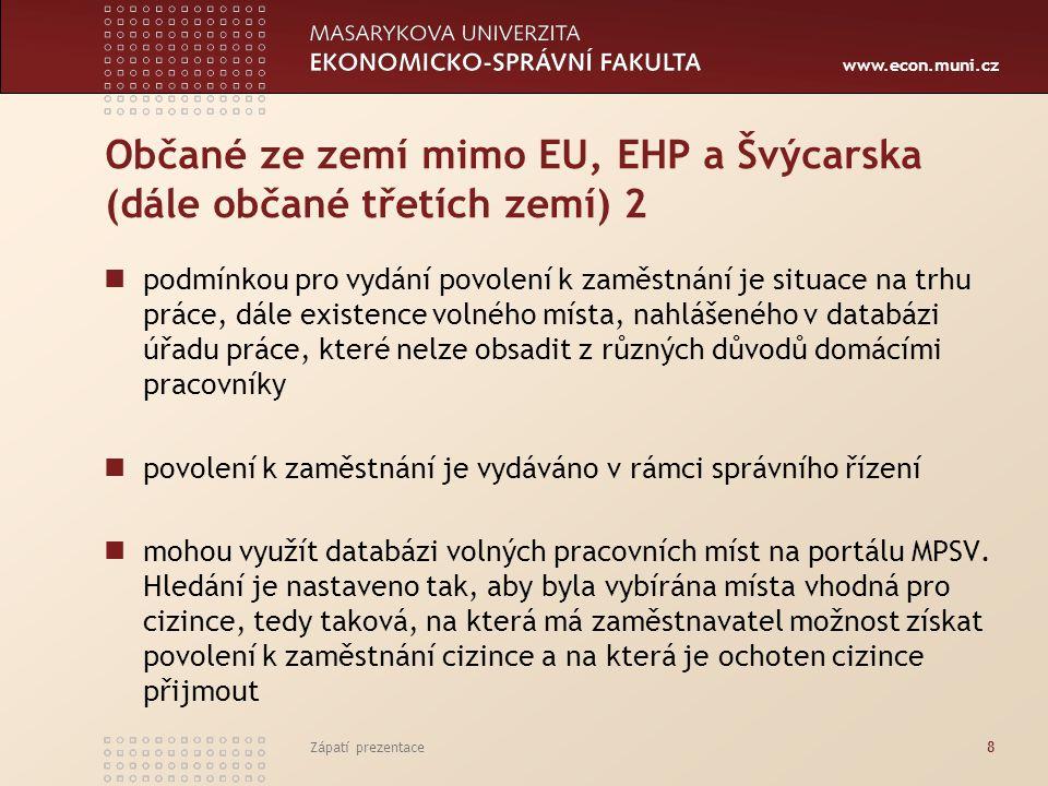 Občané ze zemí mimo EU, EHP a Švýcarska (dále občané třetích zemí) 2