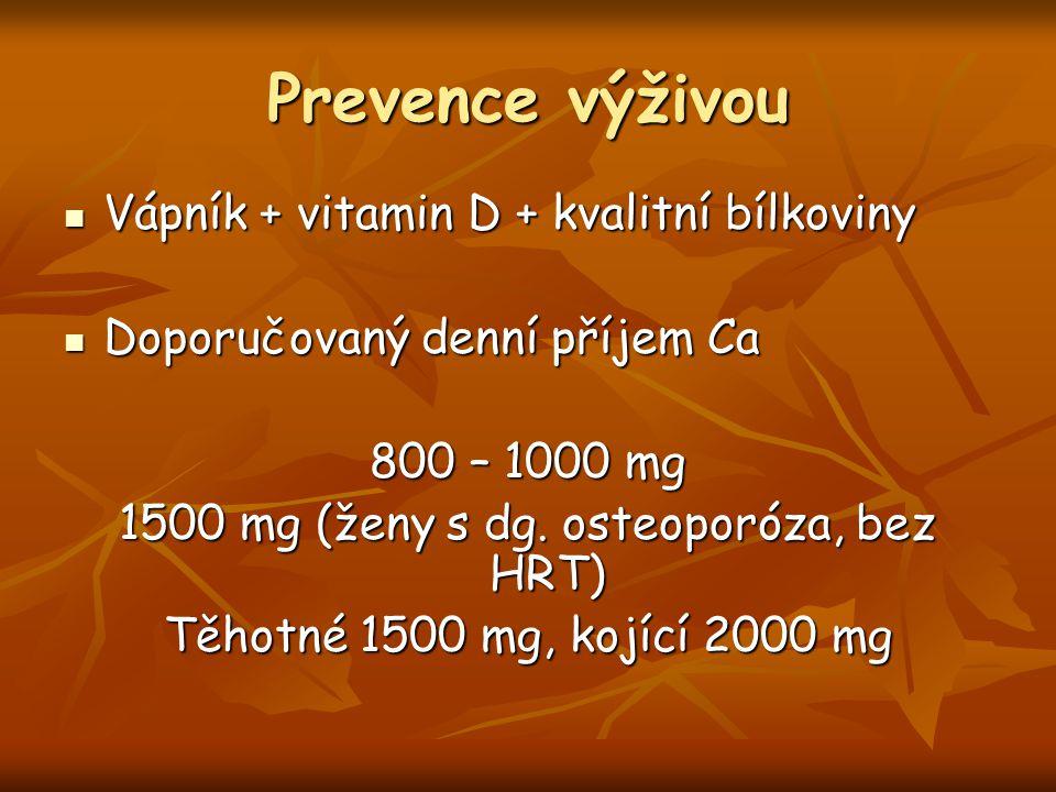 1500 mg (ženy s dg. osteoporóza, bez HRT)