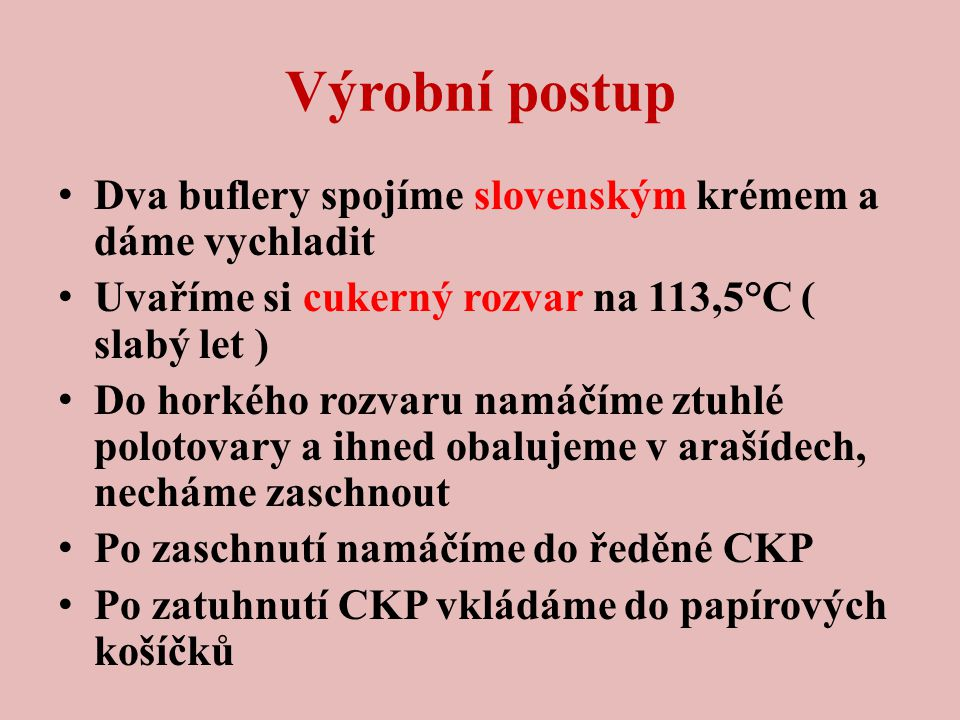 Výrobní postup Dva buflery spojíme slovenským krémem a dáme vychladit