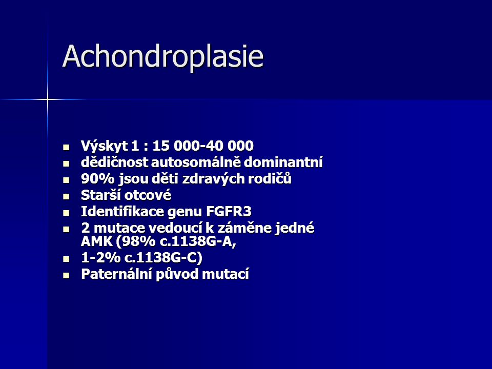 Achondroplasie Výskyt 1 : 15 000-40 000