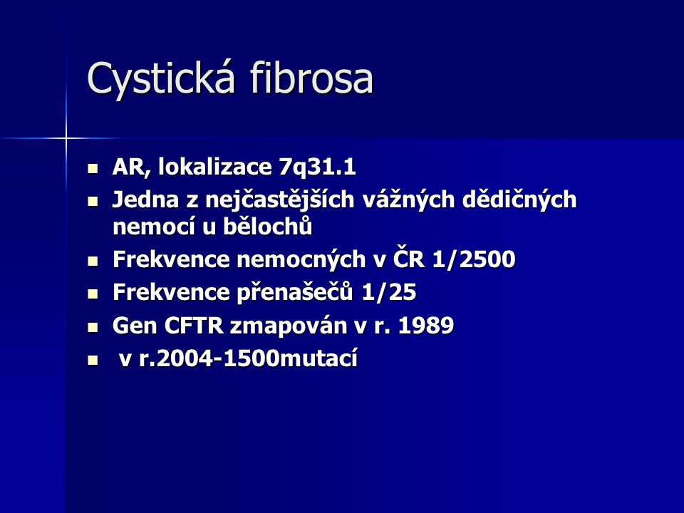 Cystická fibrosa AR, lokalizace 7q31.1