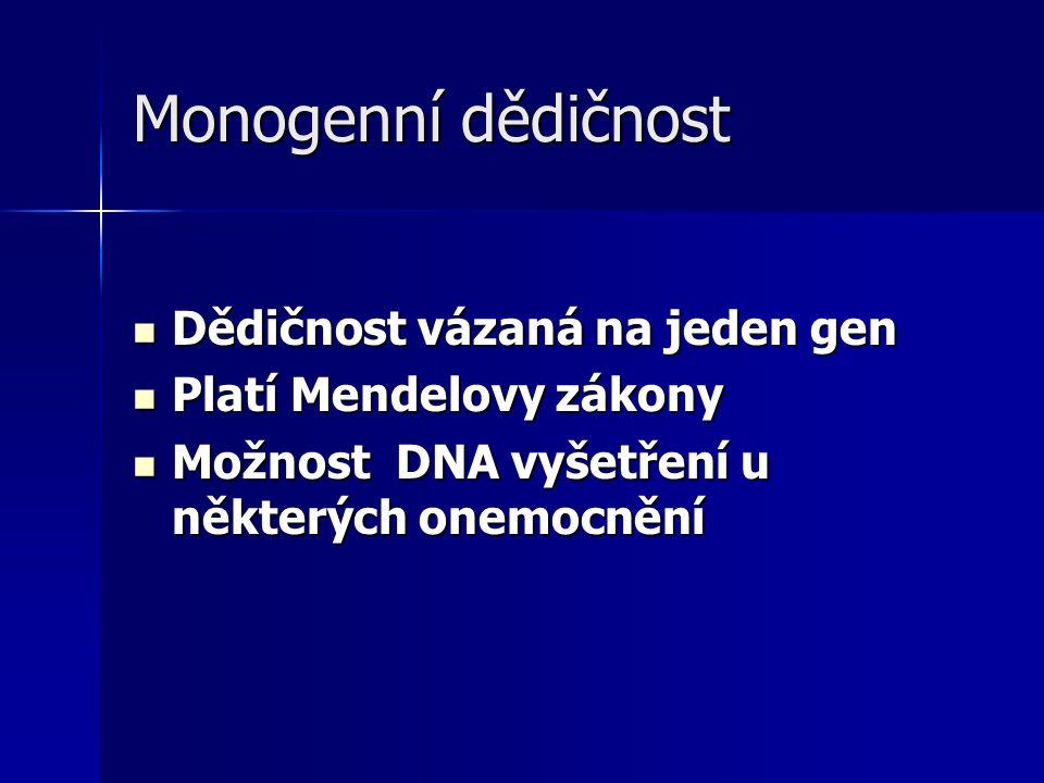 Monogenní dědičnost Dědičnost vázaná na jeden gen
