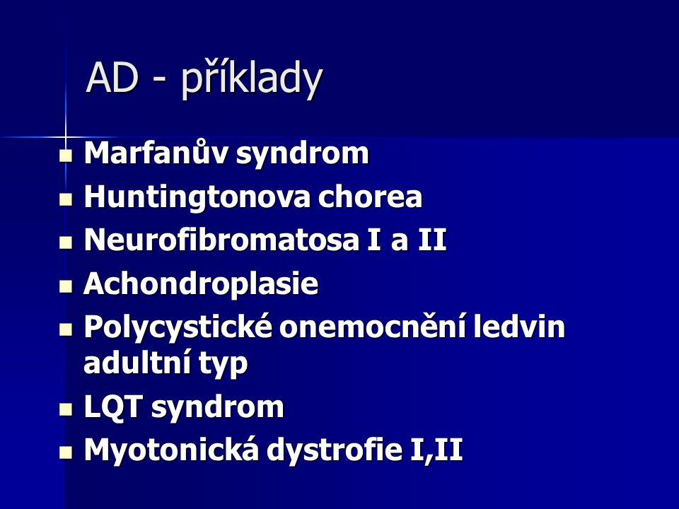 AD - příklady Marfanův syndrom Huntingtonova chorea