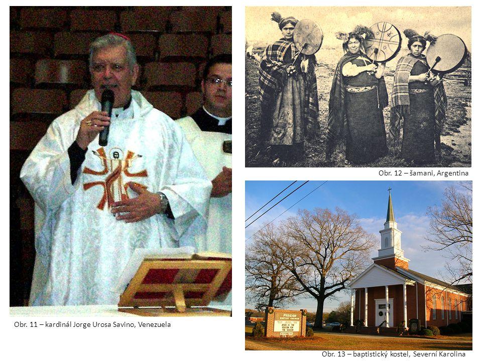Obr. 12 – šamani, Argentina Obr. 11 – kardinál Jorge Urosa Savino, Venezuela.