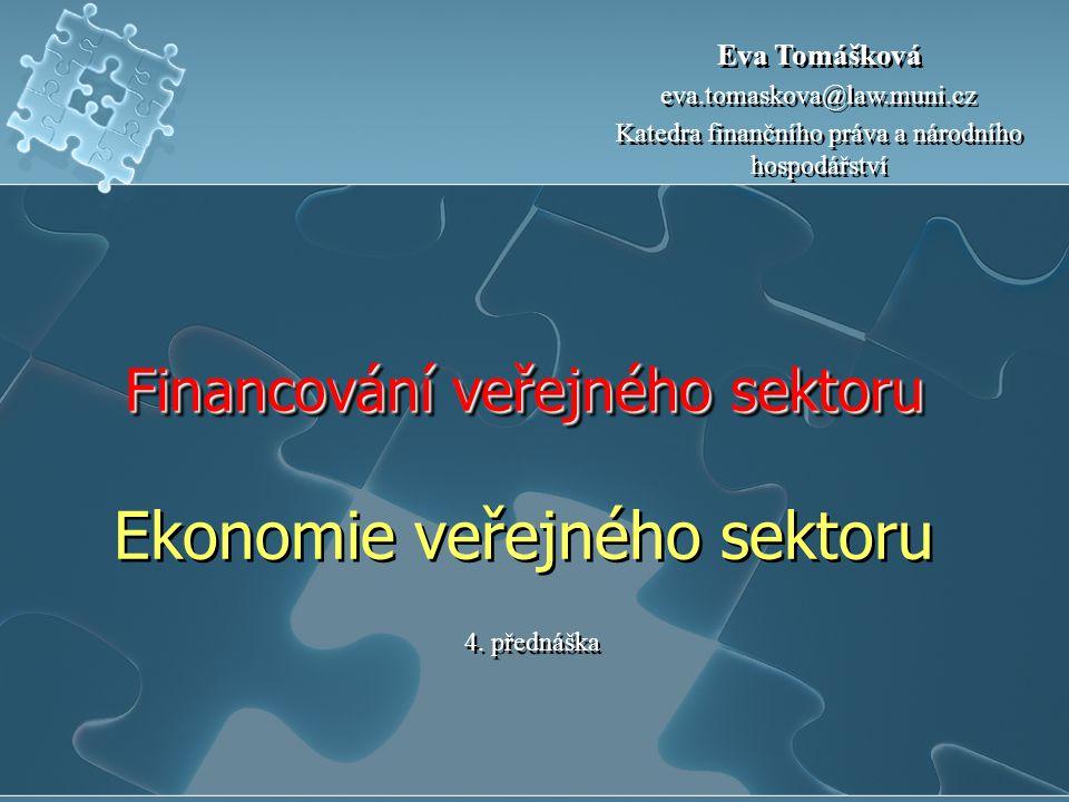 Financování veřejného sektoru Ekonomie veřejného sektoru