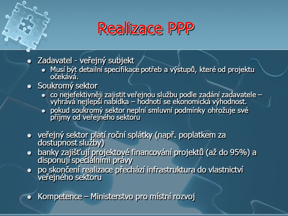 Realizace PPP Zadavatel - veřejný subjekt Soukromý sektor