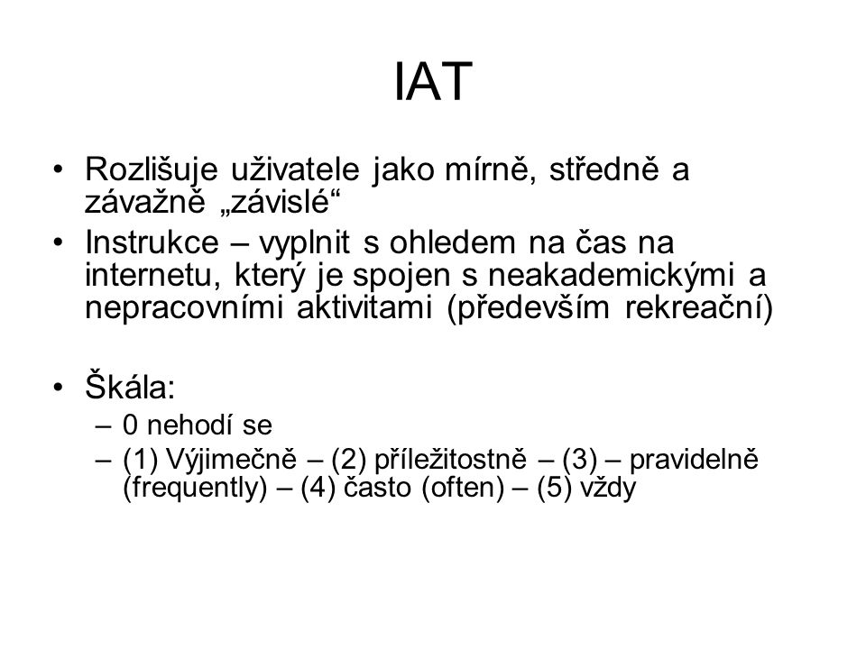 """IAT Rozlišuje uživatele jako mírně, středně a závažně """"závislé"""