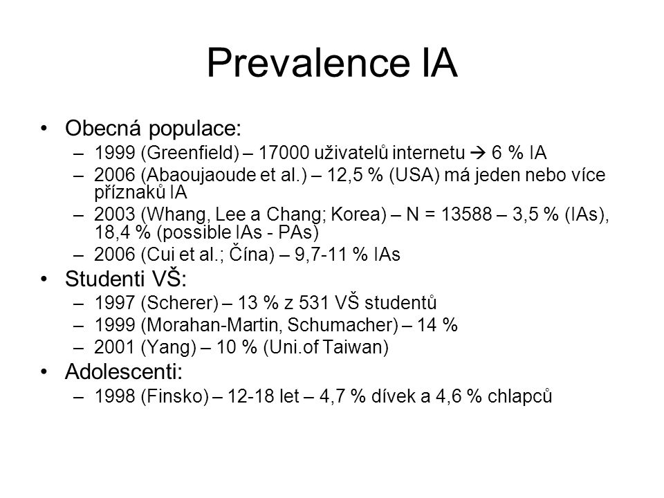Prevalence IA Obecná populace: Studenti VŠ: Adolescenti: