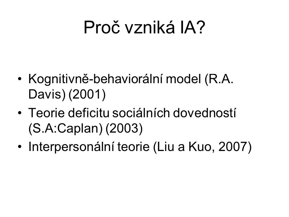 Proč vzniká IA Kognitivně-behaviorální model (R.A. Davis) (2001)