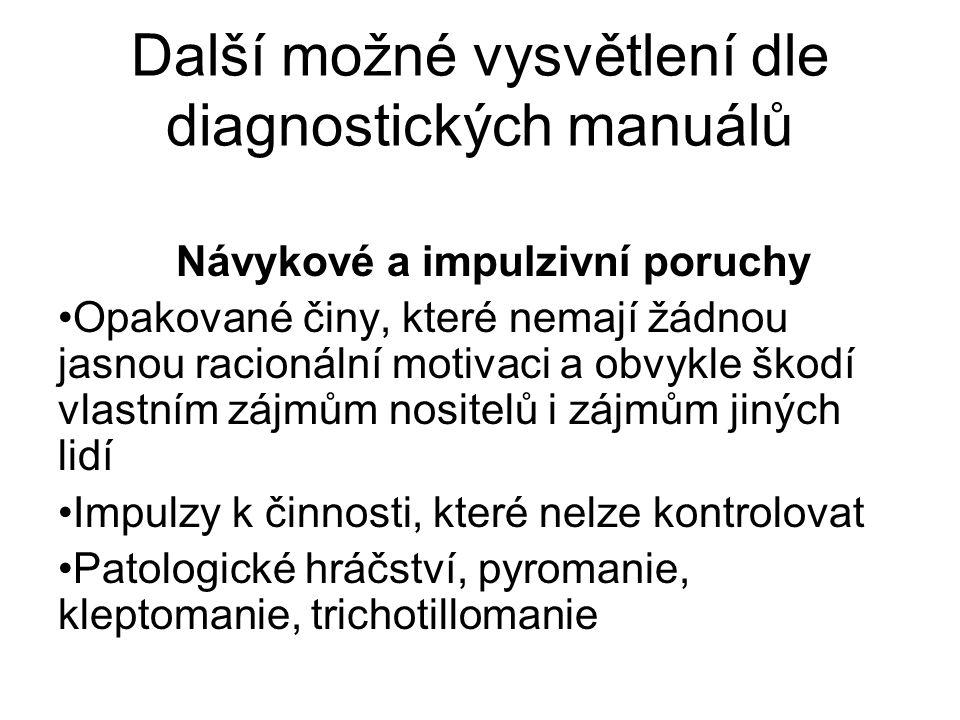 Další možné vysvětlení dle diagnostických manuálů