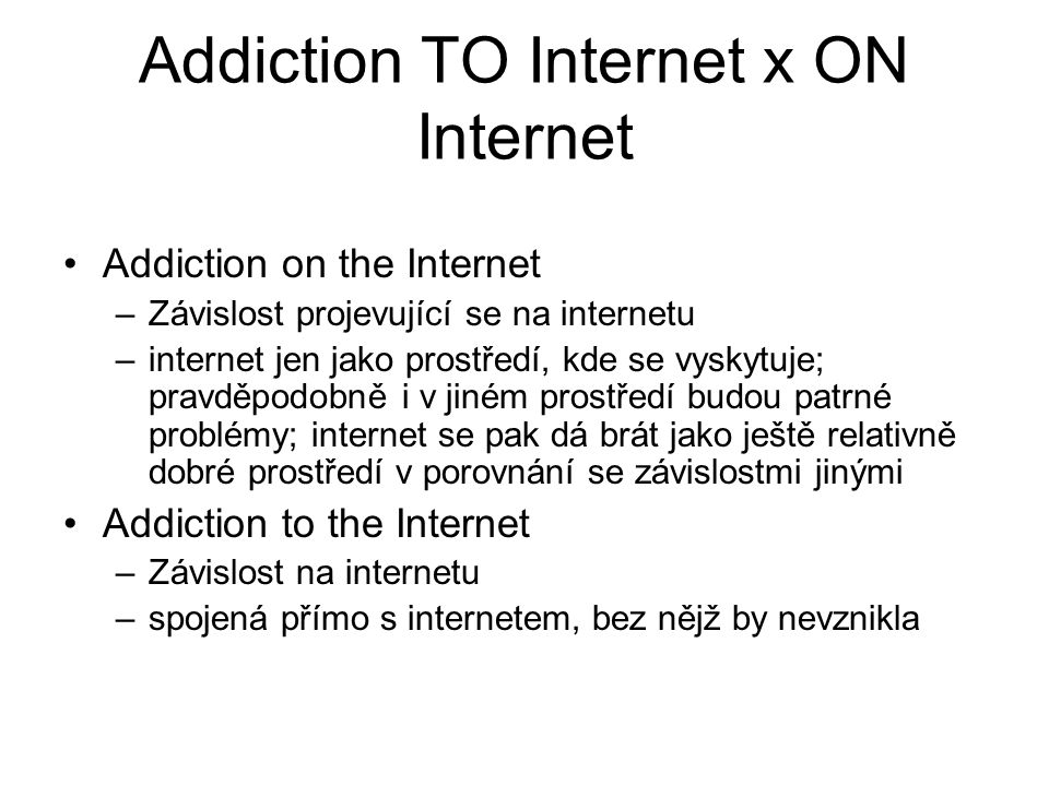 Addiction TO Internet x ON Internet