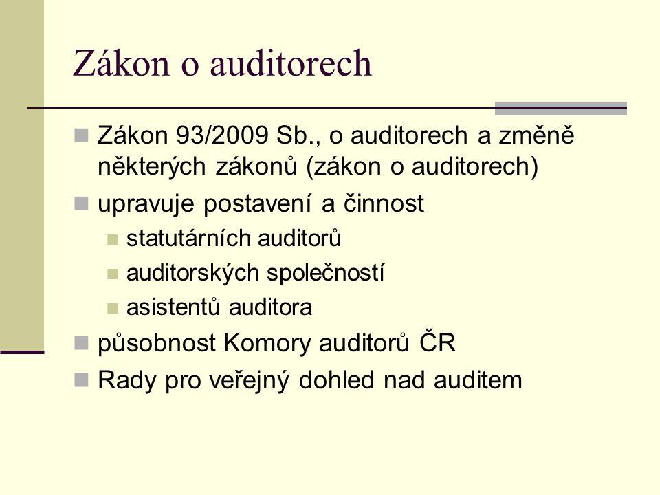 Zákon o auditorech Zákon 93/2009 Sb., o auditorech a změně některých zákonů (zákon o auditorech) upravuje postavení a činnost.