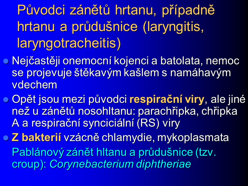 Původci zánětů hrtanu, případně hrtanu a průdušnice (laryngitis, laryngotracheitis)