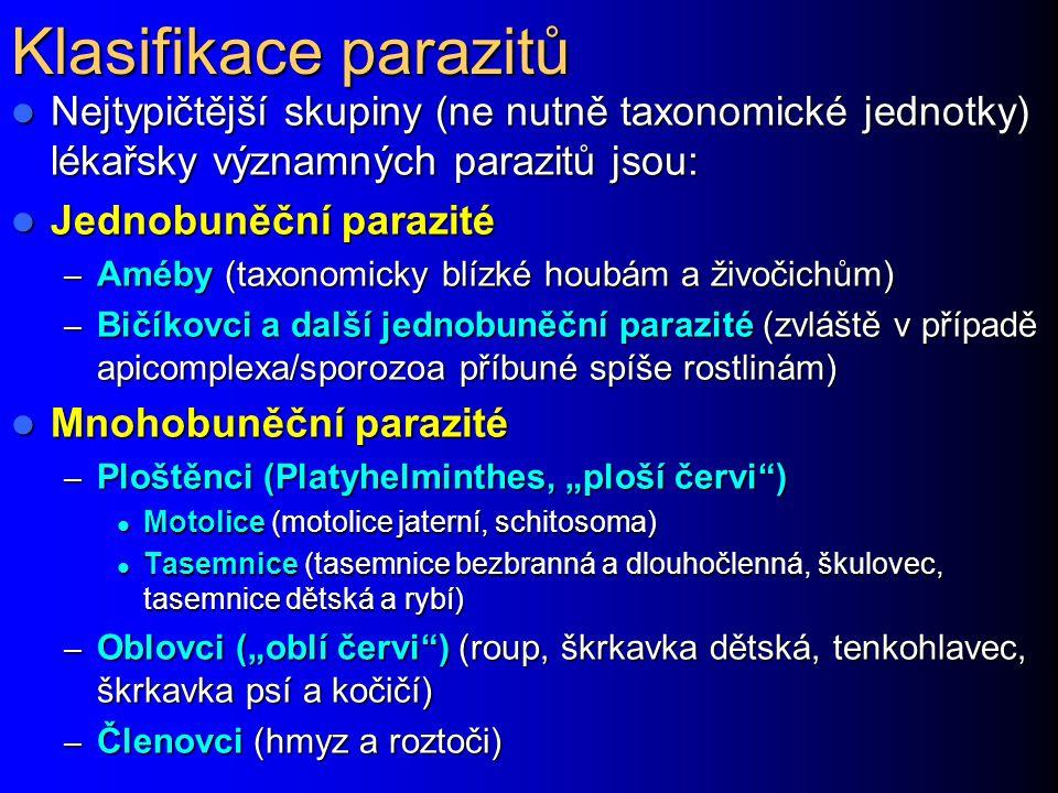 Klasifikace parazitů Nejtypičtější skupiny (ne nutně taxonomické jednotky) lékařsky významných parazitů jsou: