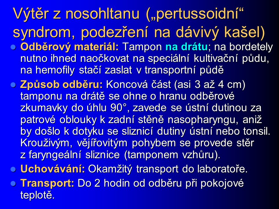 """Výtěr z nosohltanu (""""pertussoidní syndrom, podezření na dávivý kašel)"""