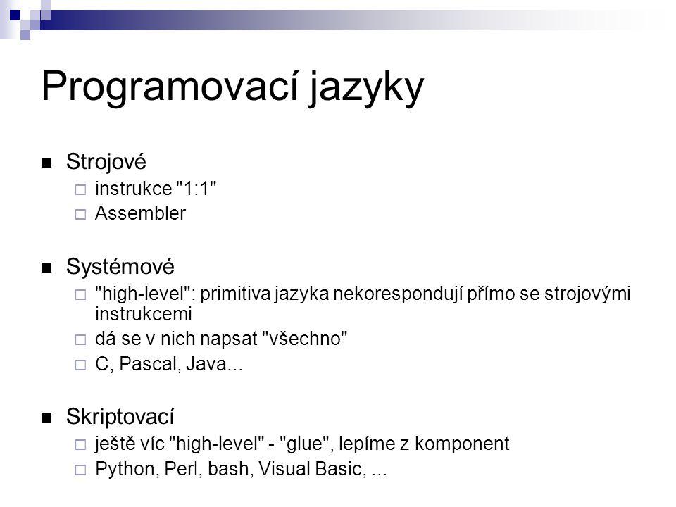Programovací jazyky Strojové Systémové Skriptovací instrukce 1:1