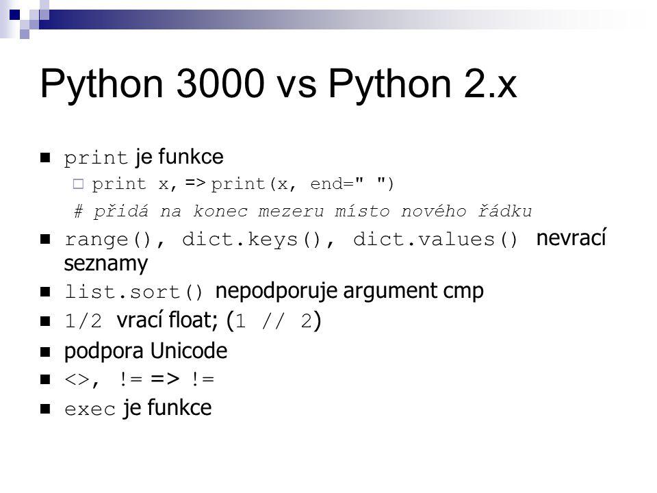 Python 3000 vs Python 2.x print je funkce