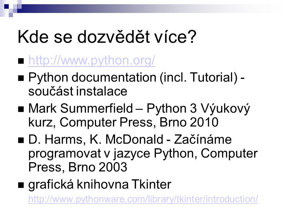 Kde se dozvědět více http://www.python.org/