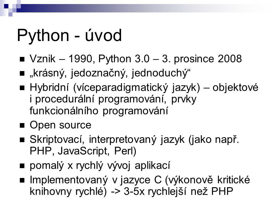 Python - úvod Vznik – 1990, Python 3.0 – 3. prosince 2008