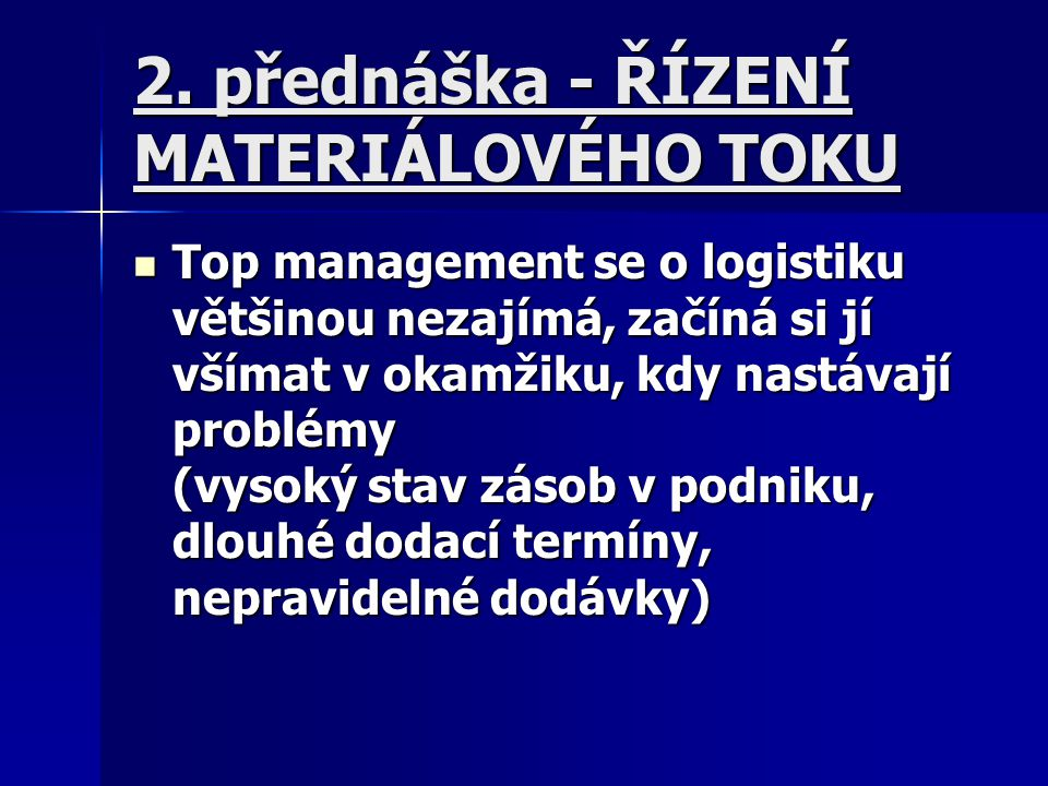 2. přednáška - ŘÍZENÍ MATERIÁLOVÉHO TOKU