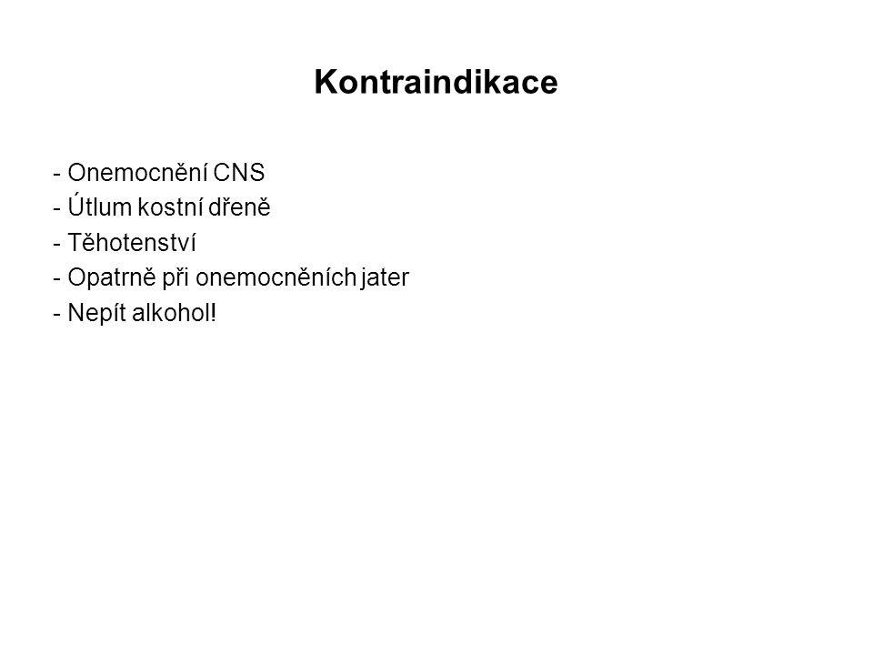 Kontraindikace - Onemocnění CNS - Útlum kostní dřeně - Těhotenství