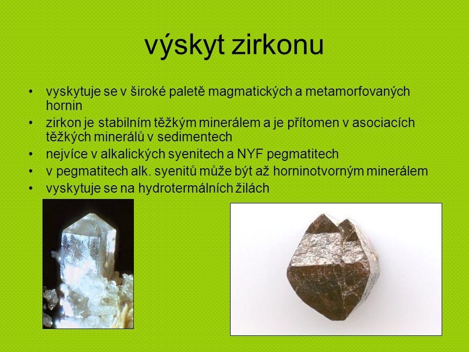 výskyt zirkonu vyskytuje se v široké paletě magmatických a metamorfovaných hornin.