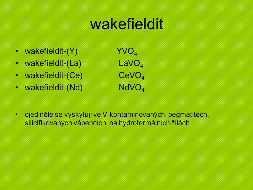 wakefieldit wakefieldit-(Y) YVO4 wakefieldit-(La) LaVO4