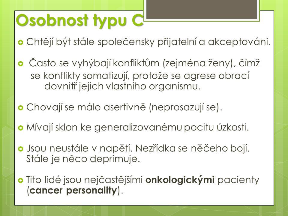 Osobnost typu C Chtějí být stále společensky přijatelní a akceptováni.