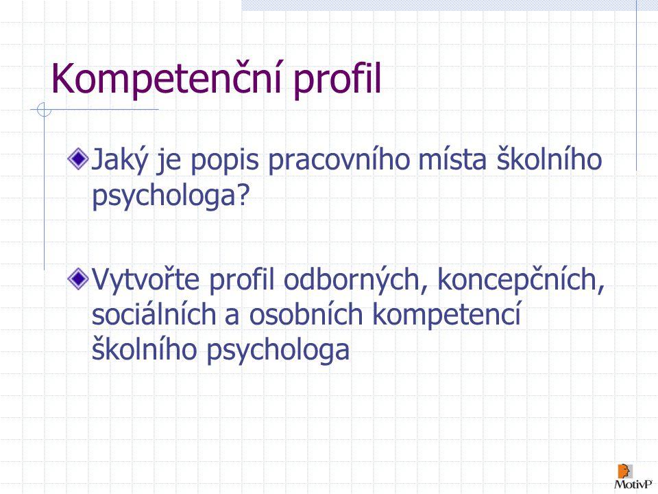 Kompetenční profil Jaký je popis pracovního místa školního psychologa
