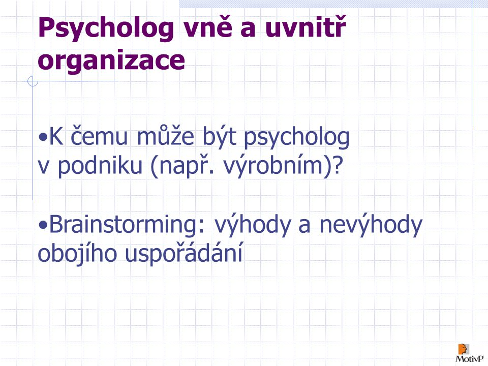 Psycholog vně a uvnitř organizace