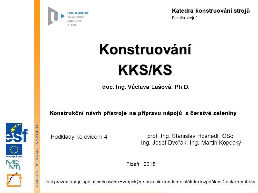 doc. Ing. Václava Lašová, Ph.D. doc. Ing. Václava Lašová, Ph.D.