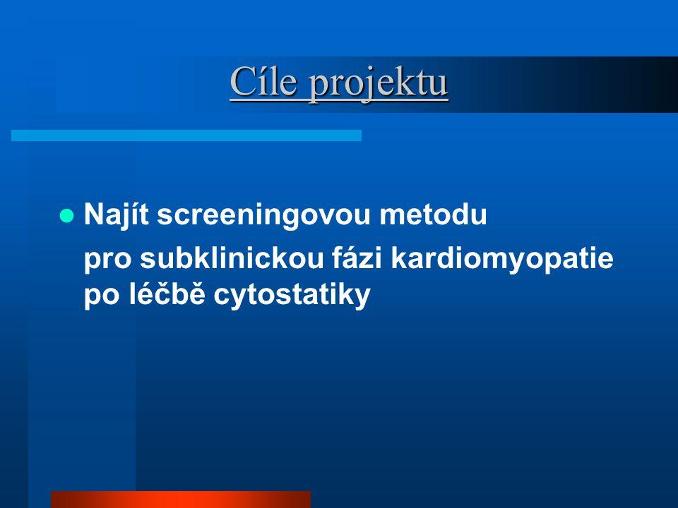 Cíle projektu Najít screeningovou metodu