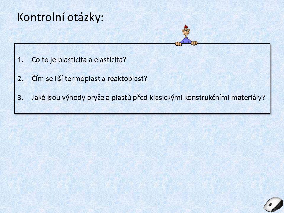 Kontrolní otázky: Co to je plasticita a elasticita