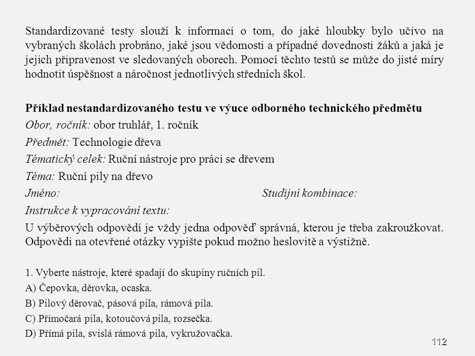 Obor, ročník: obor truhlář, 1. ročník Předmět: Technologie dřeva