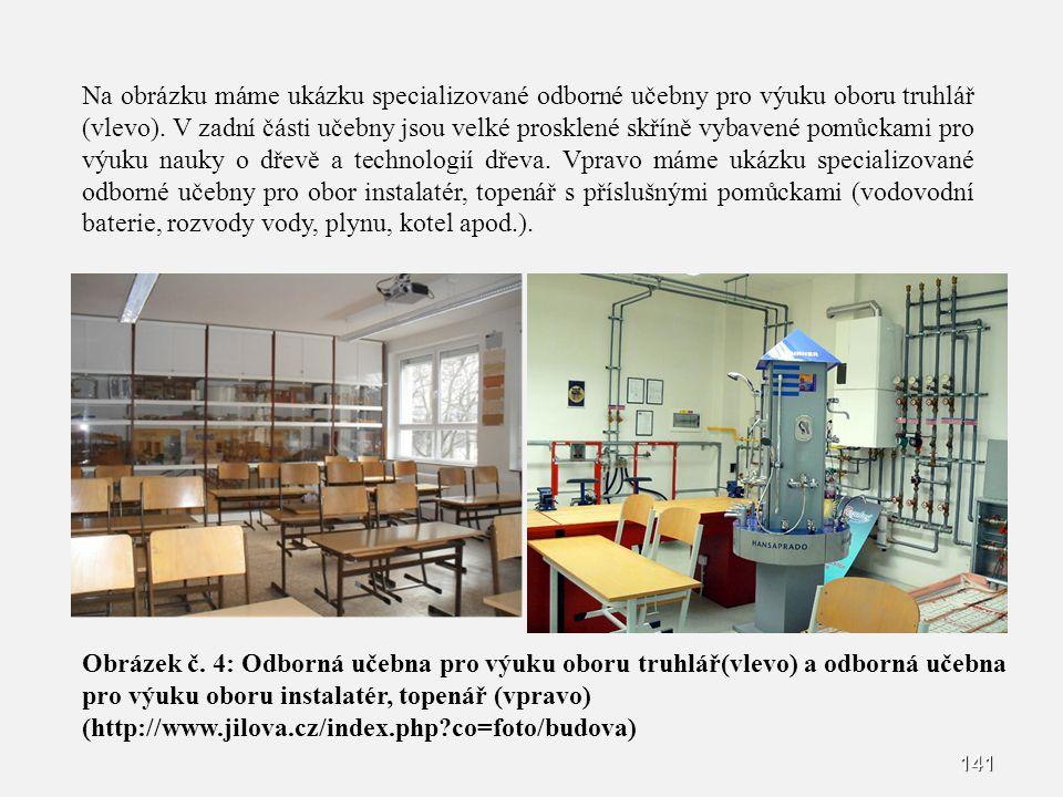 Na obrázku máme ukázku specializované odborné učebny pro výuku oboru truhlář (vlevo). V zadní části učebny jsou velké prosklené skříně vybavené pomůckami pro výuku nauky o dřevě a technologií dřeva. Vpravo máme ukázku specializované odborné učebny pro obor instalatér, topenář s příslušnými pomůckami (vodovodní baterie, rozvody vody, plynu, kotel apod.).