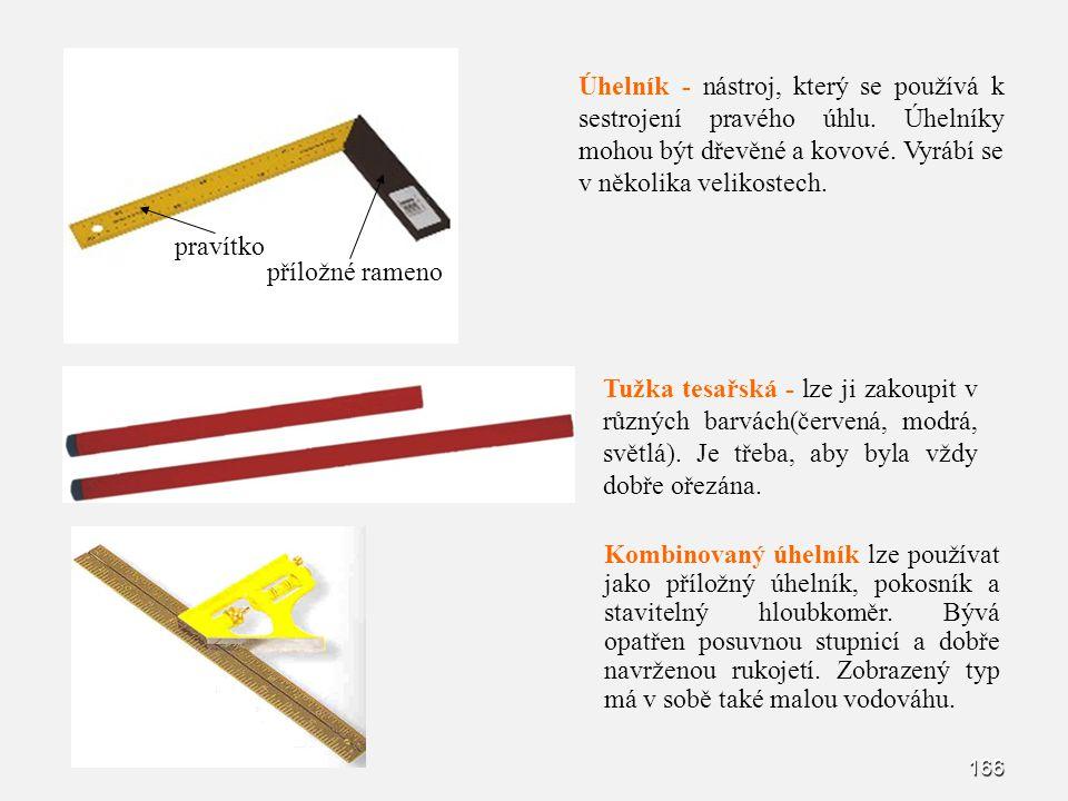 Úhelník - nástroj, který se používá k sestrojení pravého úhlu