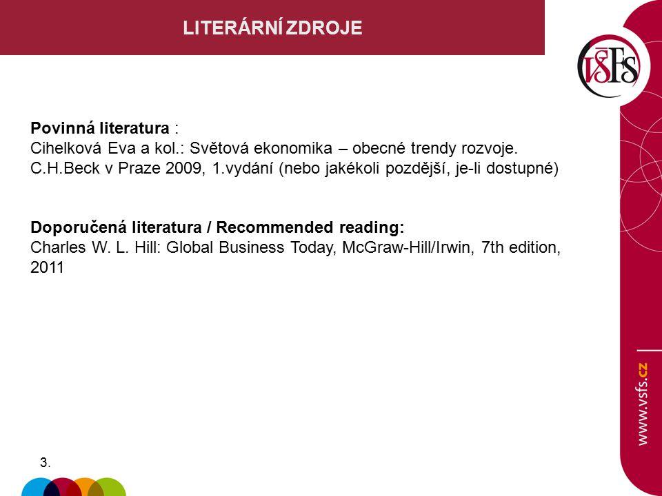 LITERÁRNÍ ZDROJE Povinná literatura :