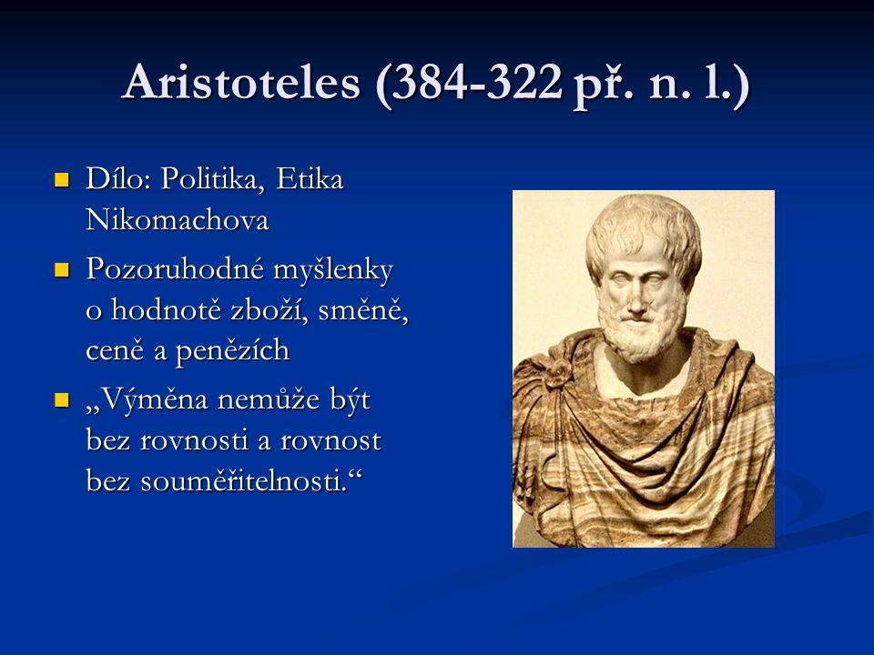 Aristoteles (384-322 př. n. l.) Dílo: Politika, Etika Nikomachova