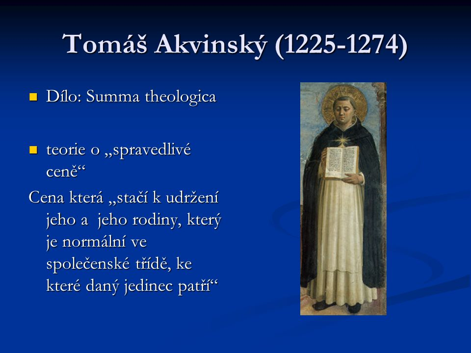 Tomáš Akvinský (1225-1274) Dílo: Summa theologica