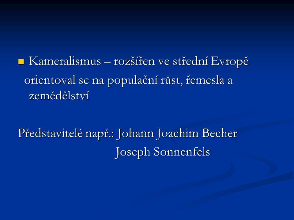 Kameralismus – rozšířen ve střední Evropě