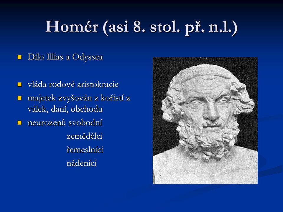 Homér (asi 8. stol. př. n.l.) Dílo Illias a Odyssea