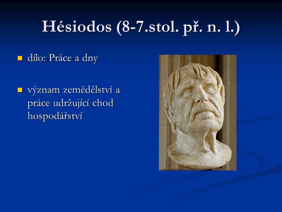 Hésiodos (8-7.stol. př. n. l.) dílo: Práce a dny