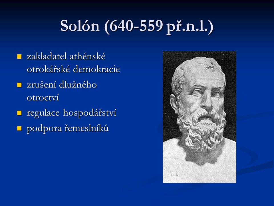 Solón (640-559 př.n.l.) zakladatel athénské otrokářské demokracie